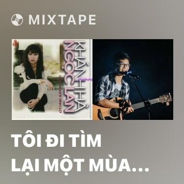 Mixtape Tôi Đi Tìm Lại Một Mùa Xuân - Various Artists