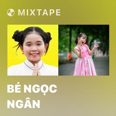 Mixtape Bé Ngọc Ngân - Various Artists