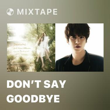 Mixtape Don't Say Goodbye - Various Artists