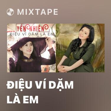 Mixtape Điệu Ví Dặm Là Em - Various Artists