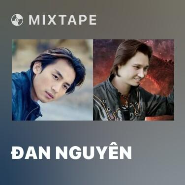 Mixtape Đan Nguyên - Various Artists