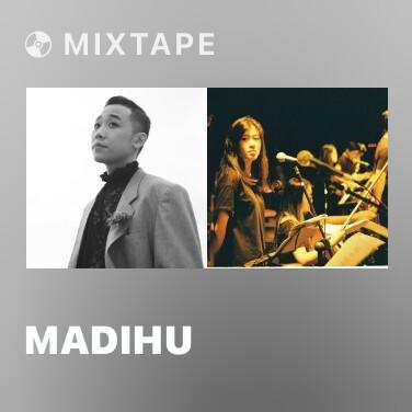 Mixtape Madihu