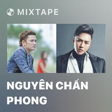 Mixtape Nguyên Chấn Phong - Various Artists