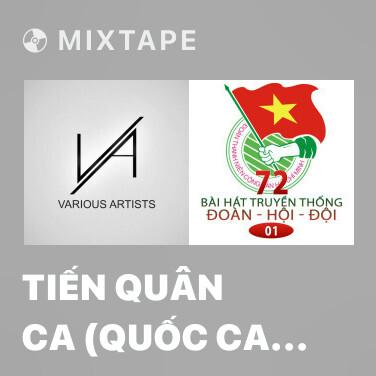 Mixtape Tiến Quân Ca (Quốc Ca Việt Nam) - Various Artists