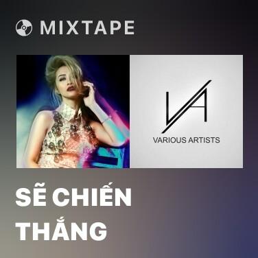 Mixtape Sẽ Chiến Thắng - Various Artists