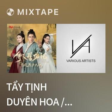 Mixtape Tẩy Tịnh Duyên Hoa / 洗净铅华 (Beat) -