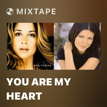 Mixtape You Are My Heart - Various Artists