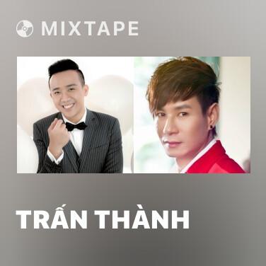 Mixtape Trấn Thành - Various Artists