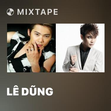 Mixtape Lê Dũng - Various Artists