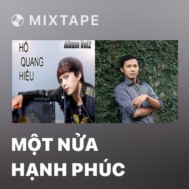 Mixtape Một Nửa Hạnh Phúc - Various Artists