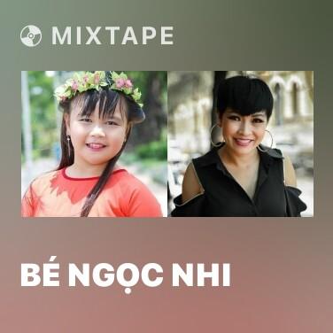 Mixtape Bé Ngọc Nhi - Various Artists