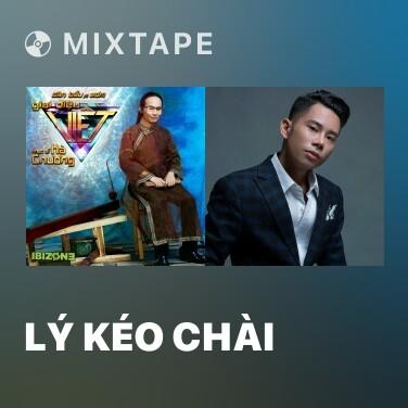 Mixtape Lý Kéo Chài - Various Artists