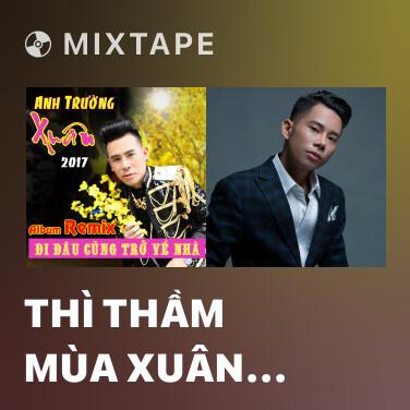 Mixtape Thì Thầm Mùa Xuân (DJ Trung Demo) - Various Artists