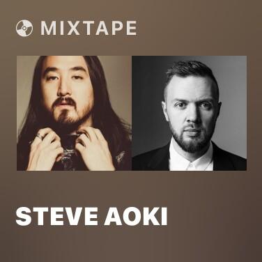 Mixtape Steve Aoki