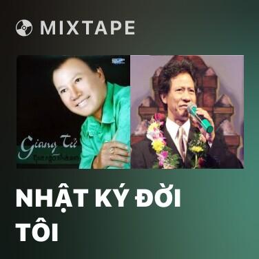 Mixtape Nhật Ký Đời Tôi - Various Artists