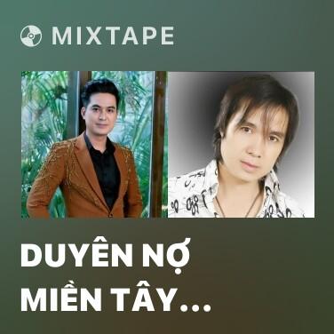 Mixtape Duyên Nợ Miền Tây (Tân Cổ) - Various Artists