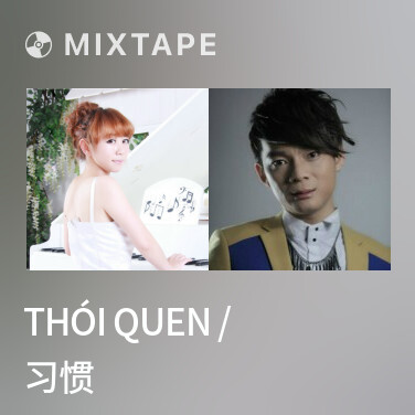 Mixtape Thói Quen / 习惯 - Various Artists
