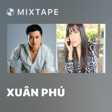 Mixtape Xuân Phú - Various Artists