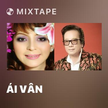 Mixtape Ái Vân - Various Artists
