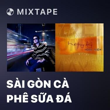 Mixtape Sài Gòn Cà Phê Sữa Đá - Various Artists