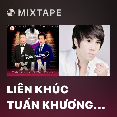 Mixtape Liên Khúc Tuấn Khương - Xin - Various Artists