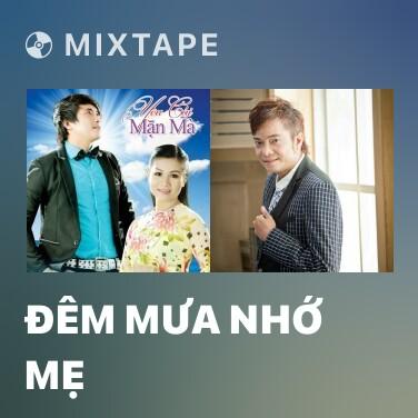 Mixtape Đêm Mưa Nhớ Mẹ - Various Artists