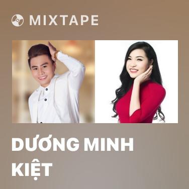 Mixtape Dương Minh Kiệt - Various Artists