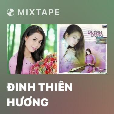 Mixtape Đinh Thiên Hương - Various Artists