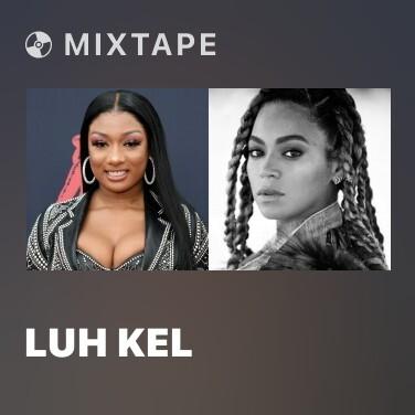 Mixtape Luh Kel - Various Artists