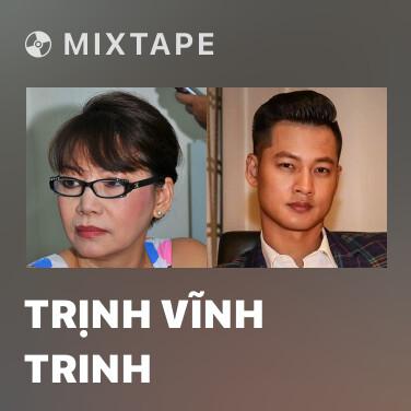 Mixtape Trịnh Vĩnh Trinh - Various Artists
