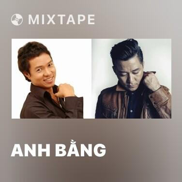 Mixtape Anh Bằng - Various Artists