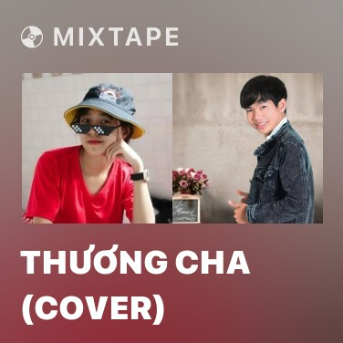 Mixtape Thương Cha (Cover) - Various Artists
