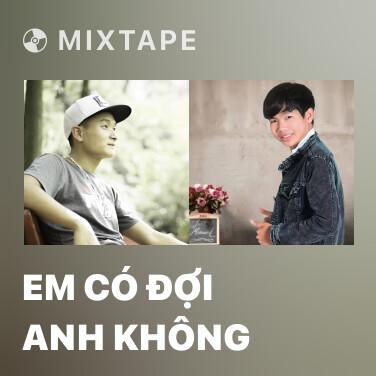 Mixtape Em Có Đợi Anh Không - Various Artists
