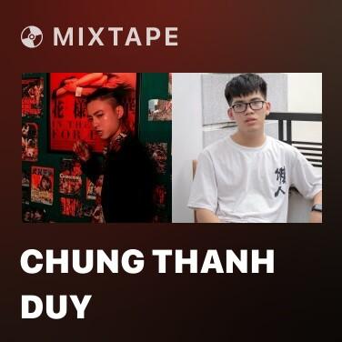 Mixtape Chung Thanh Duy