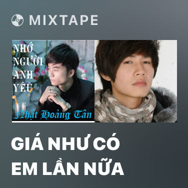 Mixtape Giá Như Có Em Lần Nữa - Various Artists