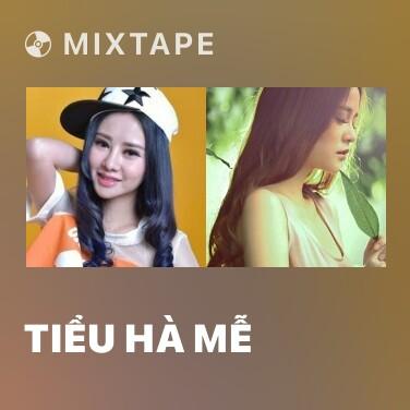 Mixtape Tiểu Hà Mễ - Various Artists