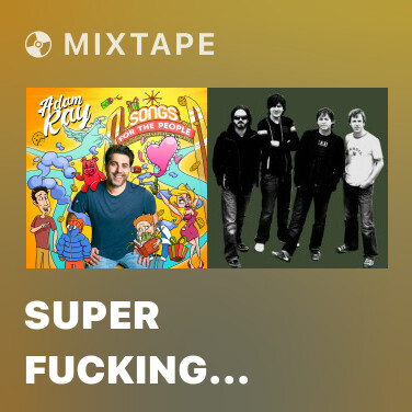 Mixtape Super Fucking Chill - Various Artists