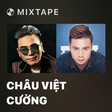 Mixtape Châu Việt Cường