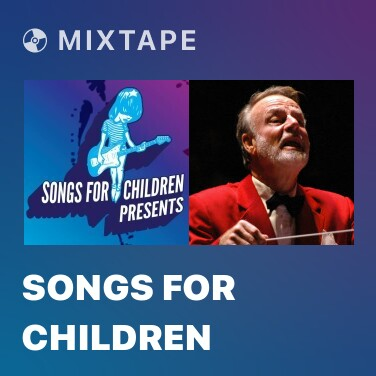 Mixtape Songs For Children - Various Artists