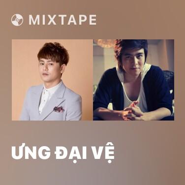 Mixtape Ưng Đại Vệ - Various Artists