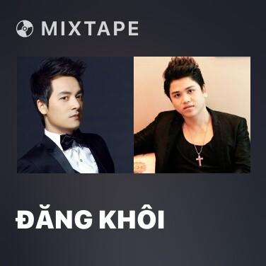 Mixtape Đăng Khôi - Various Artists