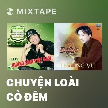 Mixtape Chuyện Loài Cỏ Đêm - Various Artists