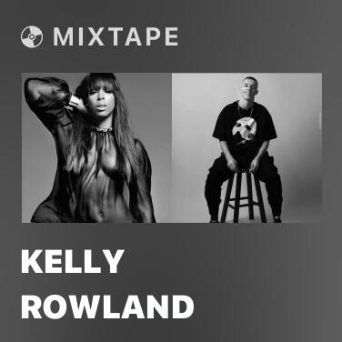 Mixtape Kelly Rowland - Various Artists