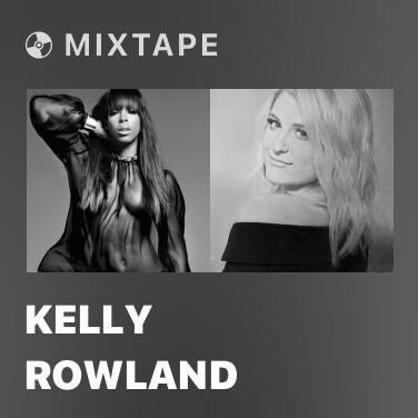 Mixtape Kelly Rowland