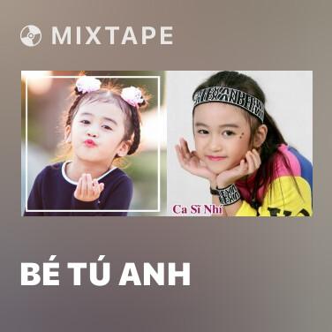 Mixtape Bé Tú Anh - Various Artists