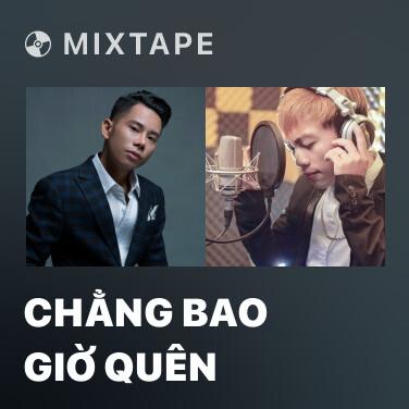 Mixtape Chẳng Bao Giờ Quên - Various Artists