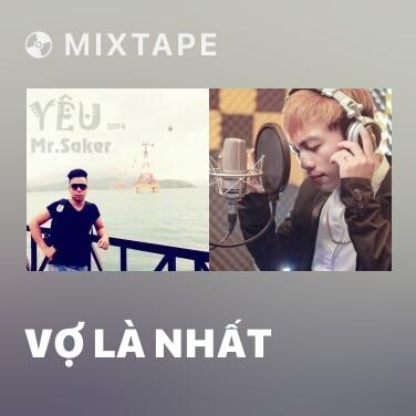 Mixtape Vợ Là Nhất - Various Artists