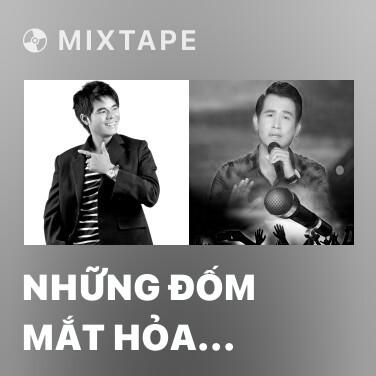 Mixtape Những Đốm Mắt Hỏa Châu - Various Artists