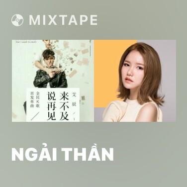 Mixtape Ngải Thần - Various Artists