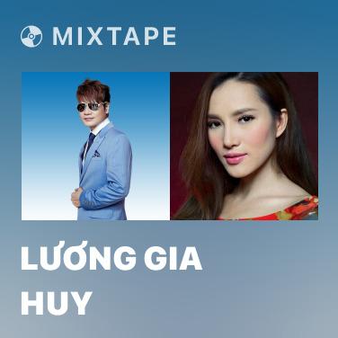 Mixtape Lương Gia Huy